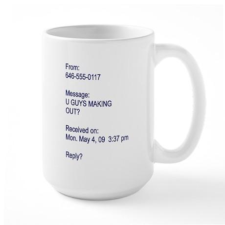 """U Guys Making Out?"" Large Mug"