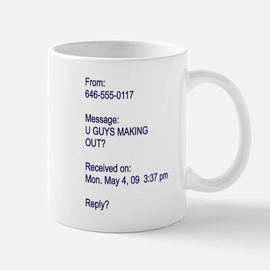 """""""U Guys Making Out?"""" Mug"""