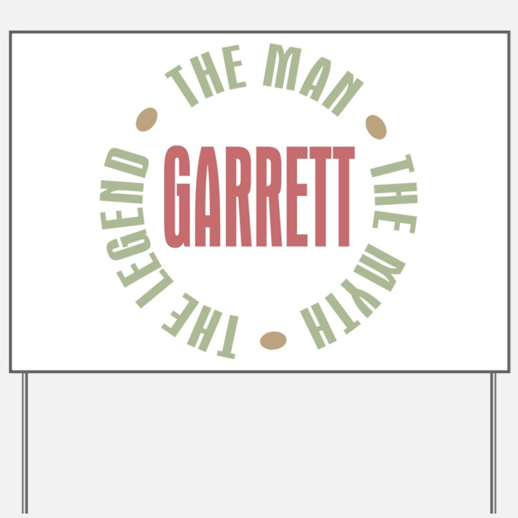 Garrett the Man Myth Legend Yard Sign