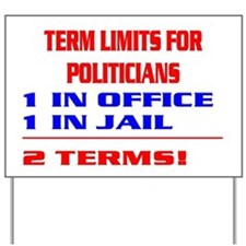 TERM LIMITS FOR POLITICIANS Yard Sign