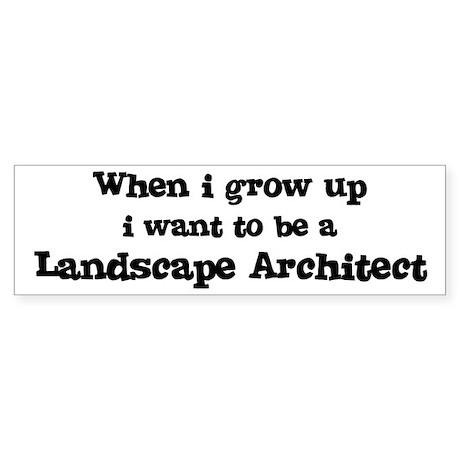 Be A Landscape Architect Bumper Sticker