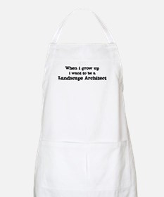 Be A Landscape Architect BBQ Apron