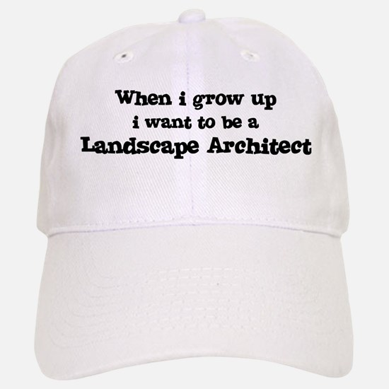 Be A Landscape Architect Baseball Baseball Cap