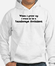 Be A Landscape Architect Hoodie