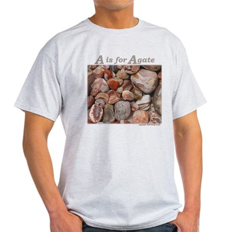 """""""A is for Agate"""" Light T-Shirt"""
