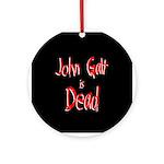 John Galt is Dead Ornament (Round)