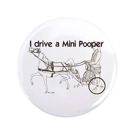 """I Drive A Mini Pooper 3.5"""" Button"""