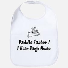 Paddle fasterI here banjo music Bib
