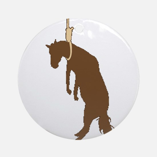 Hung like a horse Ornament (Round)
