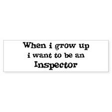 Be An Inspector Bumper Bumper Sticker