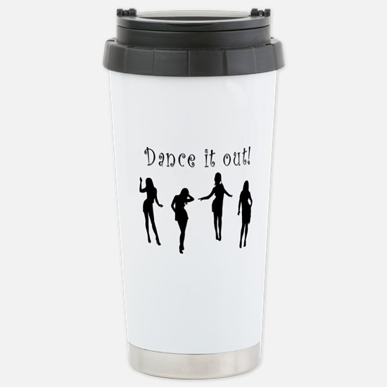 Dance It Out! Stainless Steel Travel Mug