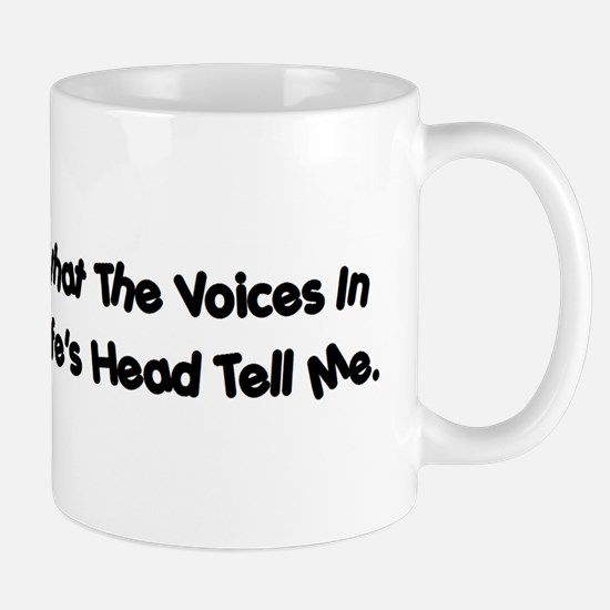 Voices in my wife's head Mug