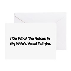 Voices in my wife's head Greeting Card