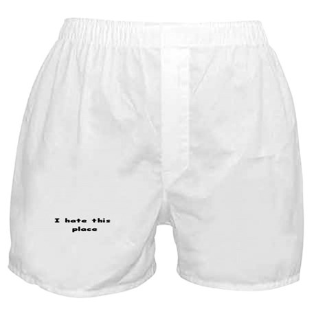 I hate this place Boxer Shorts