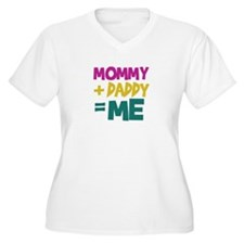 Mommy + Daddy = Me T-Shirt