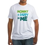 Mommy + Daddy = Me Fitted T-Shirt
