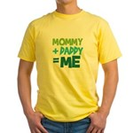 Mommy + Daddy = Me Yellow T-Shirt