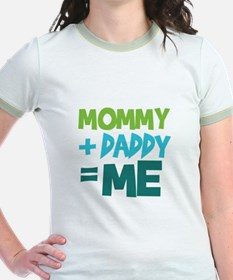 Mommy + Daddy = Me T