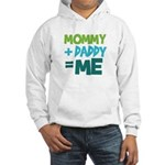 Mommy + Daddy = Me Hooded Sweatshirt