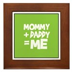Mommy + Daddy = Me Framed Tile