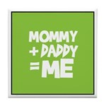 Mommy + Daddy = Me Tile Coaster