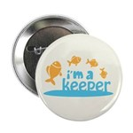 "I'm a Keeper 2.25"" Button (100 pack)"