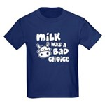 Milk Was A Bad Choice Kids Dark T-Shirt