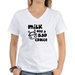 Milk Was A Bad Choice Women's V-Neck T-Shirt