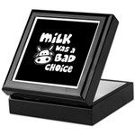 Milk Was A Bad Choice Keepsake Box