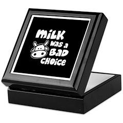 Milk Was A Bad Choice Keepsake Box