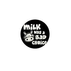 Milk Was A Bad Choice Mini Button (10 pack)