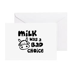 Milk Was A Bad Choice Greeting Card