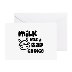 Milk Was A Bad Choice Greeting Cards (Pk of 20)