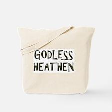 Godless Heathen Tote Bag