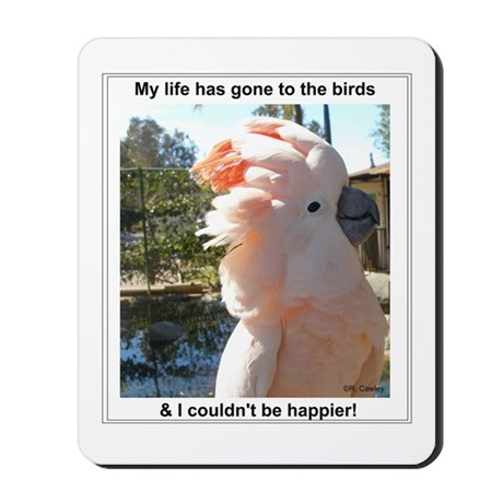 Gone To The Birds Mousepad