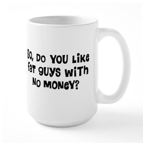 Fat Guys Large Mug