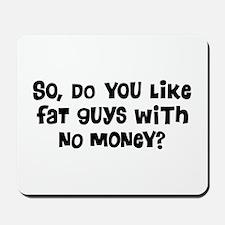 Fat Guys Mousepad