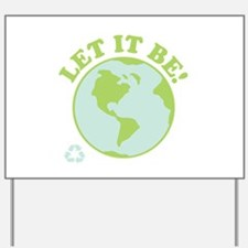 Let It Be Green Recycle Yard Sign