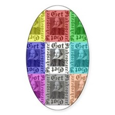 Got Shakespeare? Get Shakespe Oval Decal