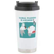 Global Warming Awesome Travel Mug