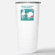 Global Warming Awesome Travel Mug