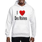 I Love Des Moines Iowa (Front) Hooded Sweatshirt