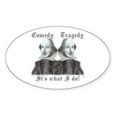 Shakespeare - It's what I do! Oval Decal