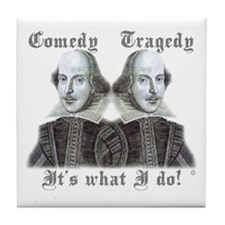 Shakespeare - It's what I do! Tile Coaster