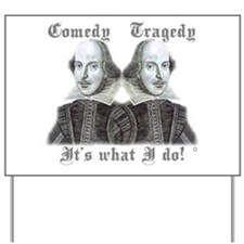 Shakespeare - It's what I do! Yard Sign