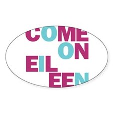 Come On Eileen Eighties Oval Decal