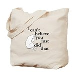 You Did What?! Tote Bag