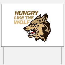 Hungry Like Wolf Duran Rio Yard Sign