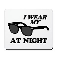 Wear Sunglasses Night Mousepad