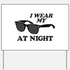 Wear Sunglasses Night Yard Sign